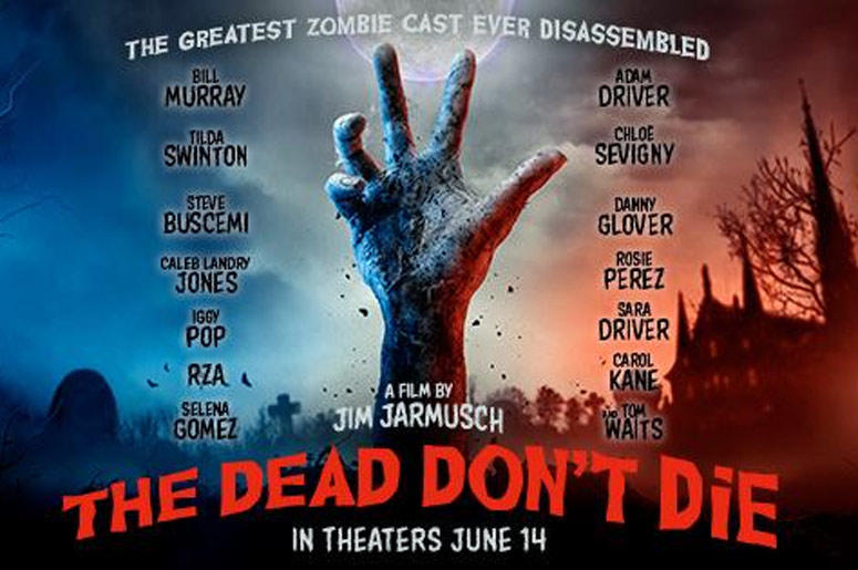 THE DEAD DON'T DIE [Film Review]